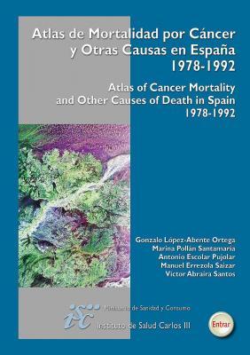 Atlas de mortalidad por cáncer en España. López Abente, Gonzalo.