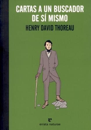 Recomendado: Cartas a un buscador de sí mismo. H.D. Thoreau