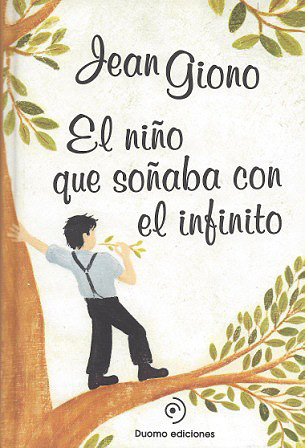 Lecturas: El niño que soñaba con el infinito. Jean Giono.